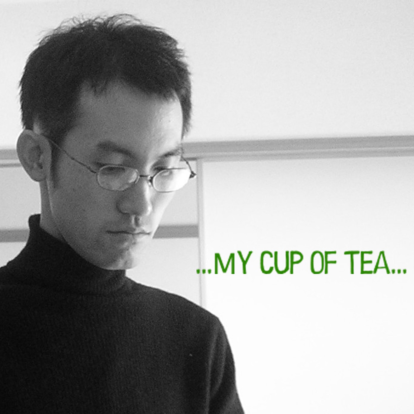 [ポ] ...My cup of tea...